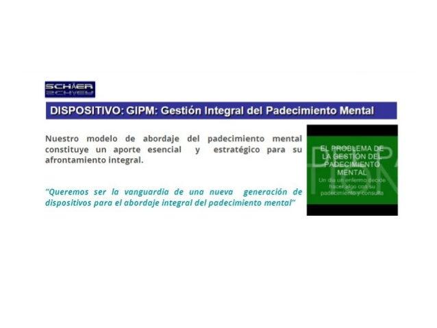 DISPOSITIVO: GIPM:     Nuestro modelo de abordaje del padecimiento mental                       constituye un aporte esenc...