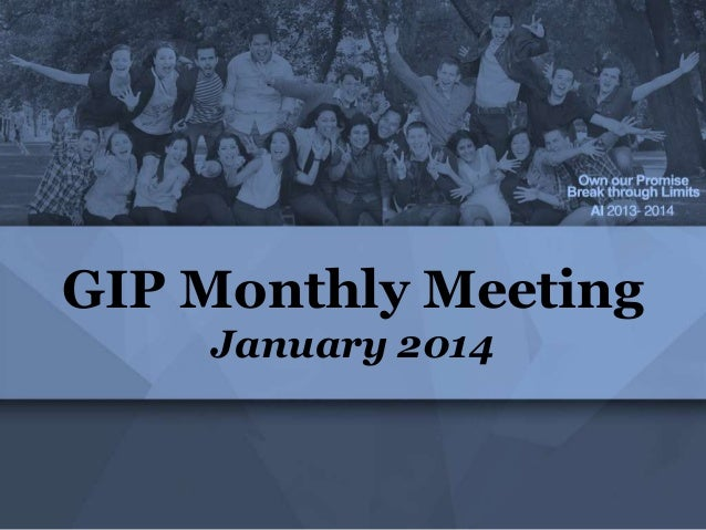 GIP Monthly Meeting January 2014
