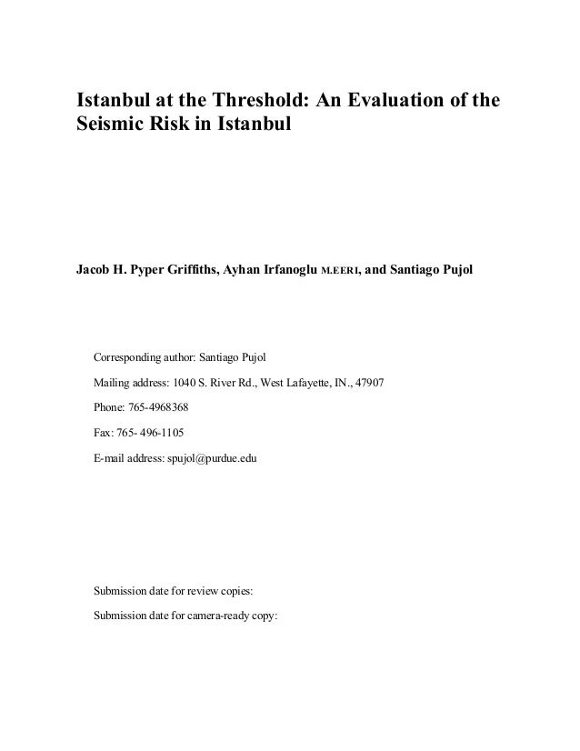 Istanbul at the Threshold: An Evaluation of the Seismic Risk in Istanbul Jacob H. Pyper Griffiths, Ayhan Irfanoglu M.EERI,...