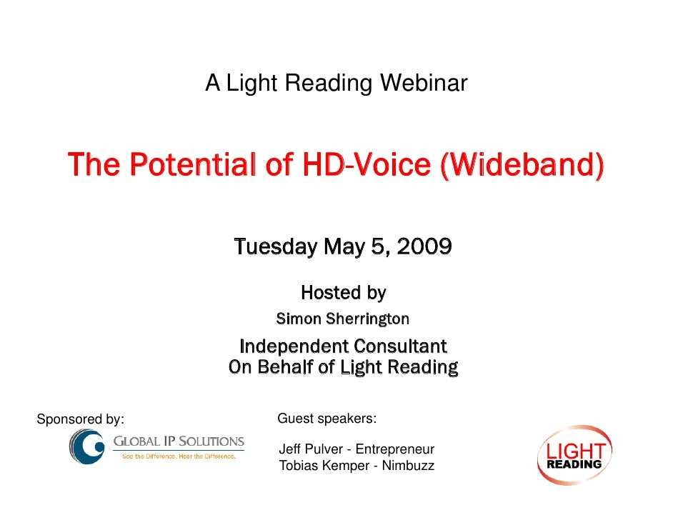 A Light Reading Webinar       The Potential of HD Voice (Wideband)                      HD-Voice                    Tuesda...