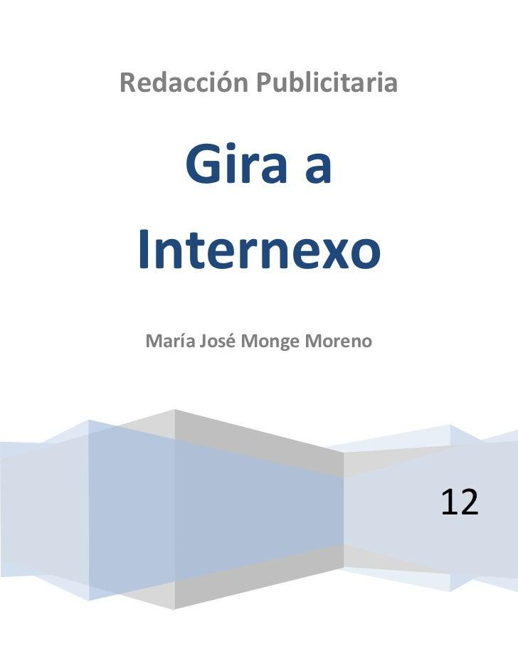 Redacción Publicitaria   Gira a Internexo  María José Monge Moreno                            12
