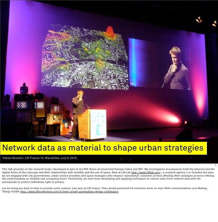 Network data as material to shape urban strategies Fabien Girardin. Lift France 10. Marseilles, July 6, 2010.             ...