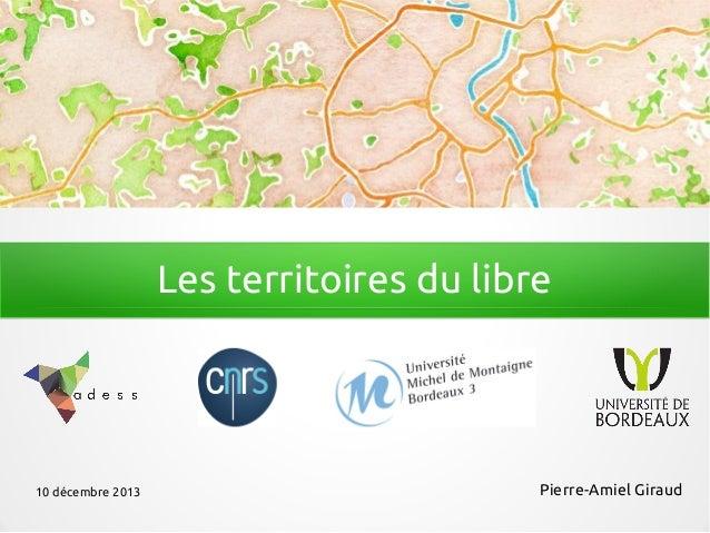 Les territoires du libre  10 décembre 2013  Pierre-Amiel Giraud