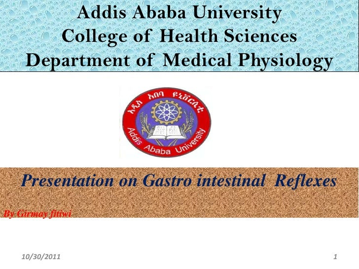 Addis Ababa University        College of Health Sciences     Department of Medical Physiology    Presentation on Gastro in...