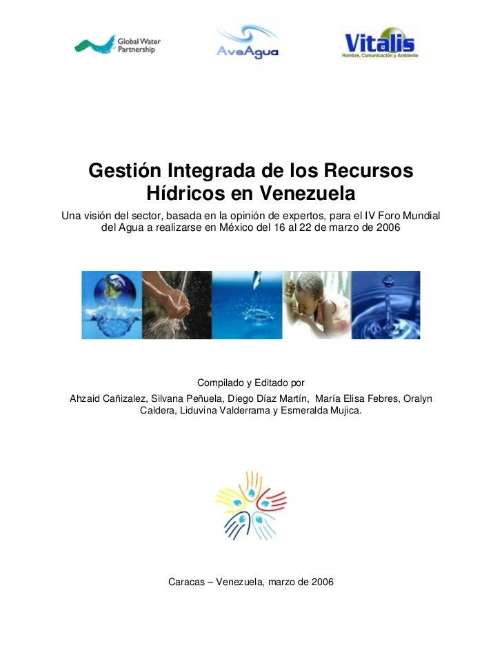 Gestión Integrada de los Recursos           Hídricos en VenezuelaUna visión del sector, basada en la opinión de expertos, ...