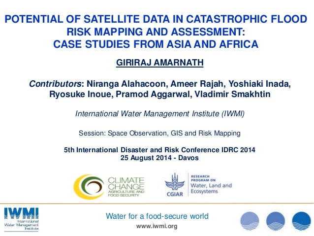 POTENTIAL OF SATELLITE DATA IN CATASTROPHIC FLOOD  RISK MAPPING AND ASSESSMENT:  CASE STUDIES FROM ASIA AND AFRICA  GIRIRA...