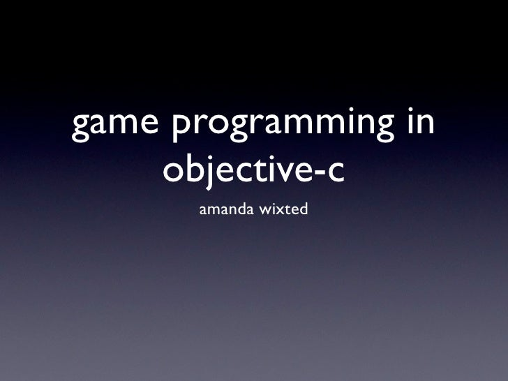 game programming in     objective-c       amanda wixted