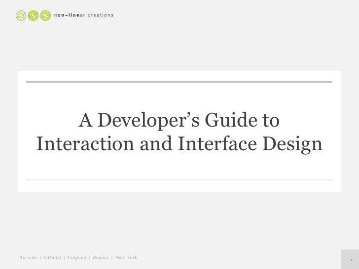A Developer's Guide to      Interaction and Interface DesignToronto   Ottawa   Calgary   Regina   New York   1