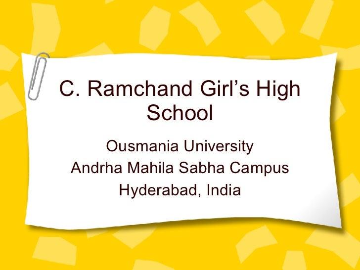 C. Ramchand Girl's High School Ousmania University Andrha Mahila Sabha Campus Hyderabad, India