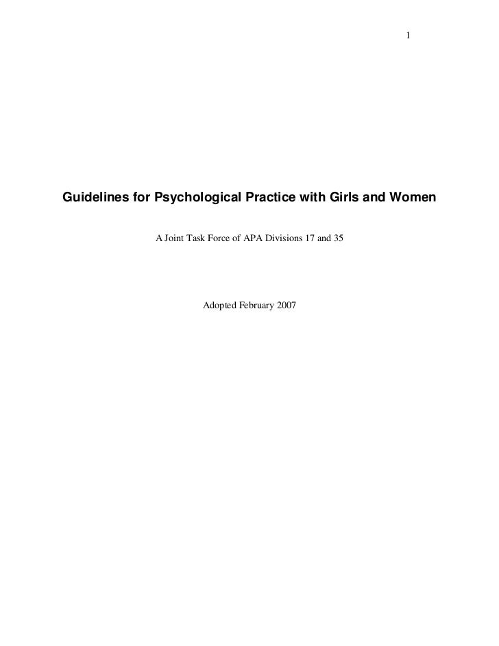 1Guidelines for Psychological Practice with Girls and Women              A Joint Task Force of APA Divisions 17 and 35    ...