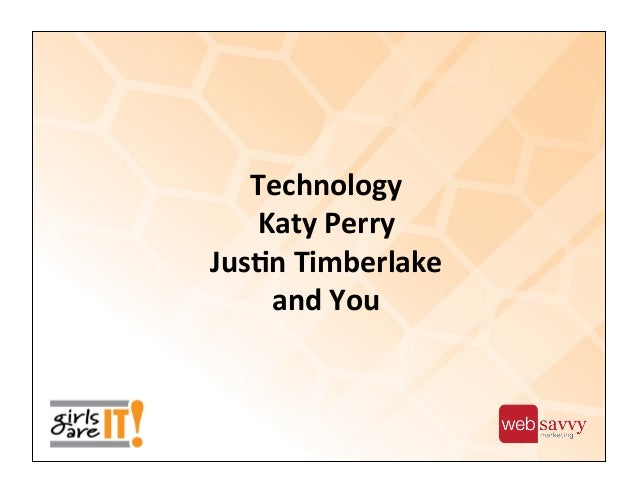 Technology, Katy Perry, Justin Timberlake, and You