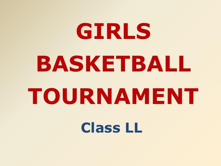 girls basketball tournament<br />Class LL<br />