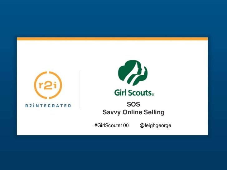 SOS                              Savvy Online Selling                        #GirlScouts100   @leighgeorge#GirlScouts100 @...