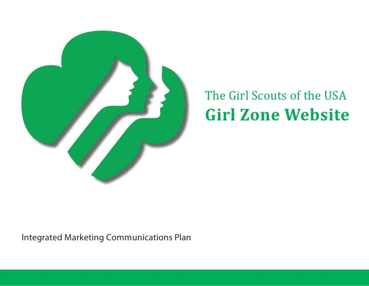 The Girl Scouts of the USA                                           Girl Zone WebsiteIntegrated Marketing Communications ...