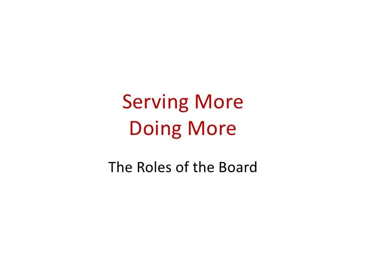 Serving More    Doing More The Roles of the Board
