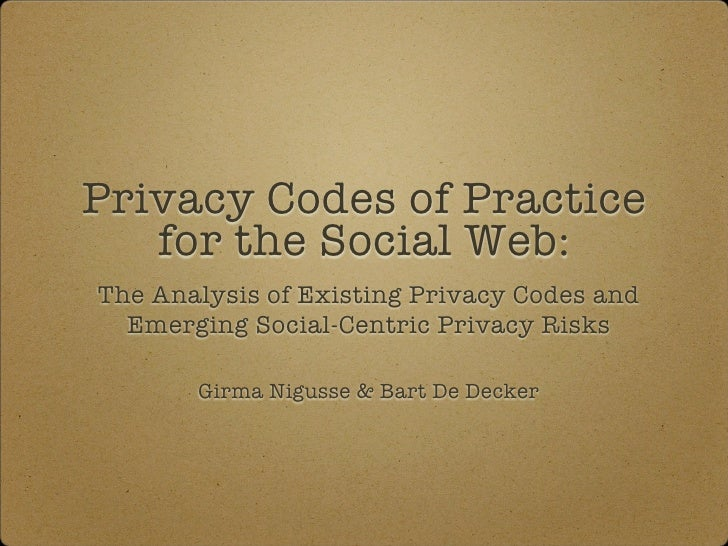 Privacy Codes of Practice    for the Social Web: The Analysis of Existing Privacy Codes and   Emerging Social-Centric Priv...