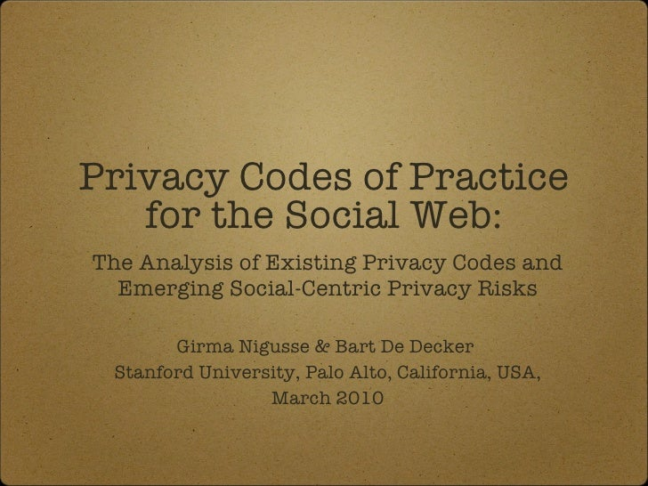 Privacy Codes of Practice for the Social Web: <ul><li>The Analysis of Existing Privacy Codes and Emerging Social-Centric P...
