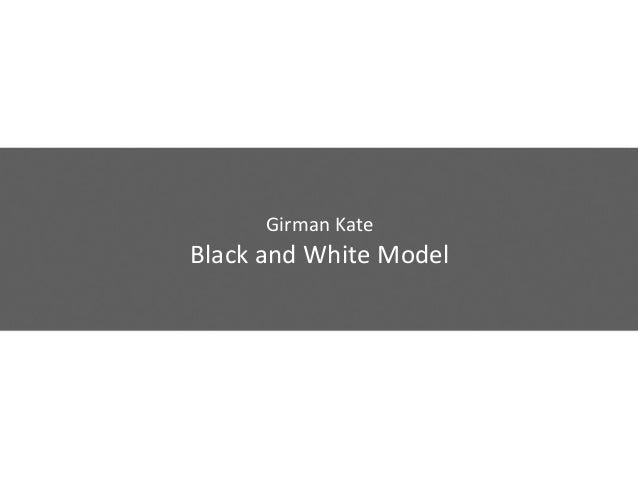 Black and white model by Girman Kate