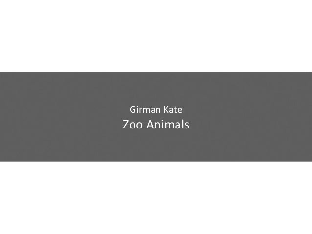 Girman KateZoo Animals