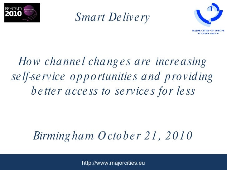 Smart Delivery How channel changes are increasing self-service opportunities and providing better access to services for l...
