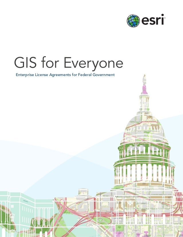 GIS for Everyone Enterprise License Agreements for Federal Government