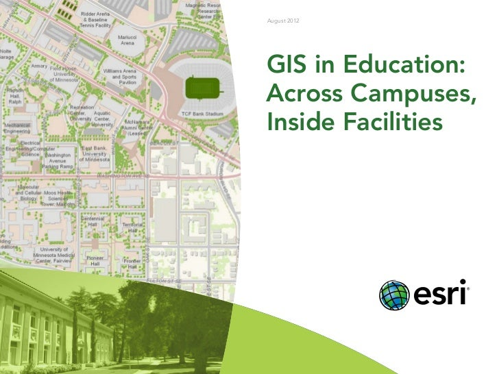 August 2012GIS in Education:Across Campuses,Inside Facilities