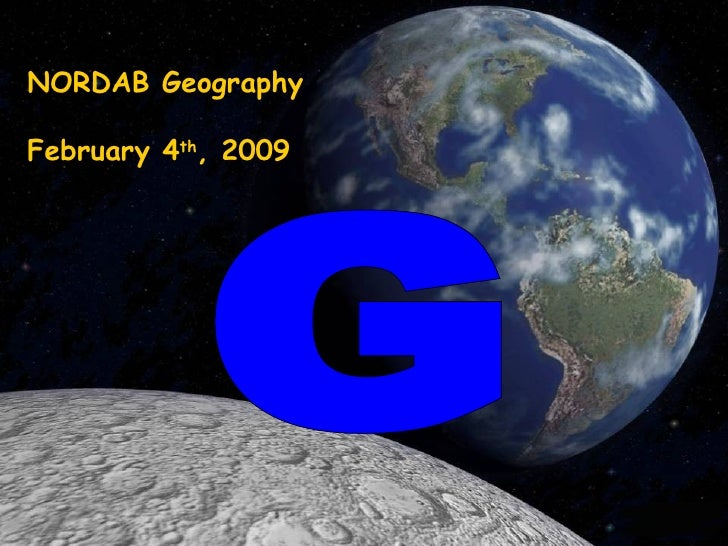 G NORDAB Geography February 4 th , 2009