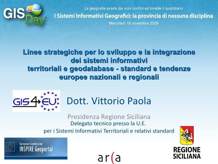 Vittorio Paola: Linee strategiche per lo sviluppo e la integrazione  dei sistemi informativi territoriali e geodatabase - standard e tendenze europee nazionali e regionali