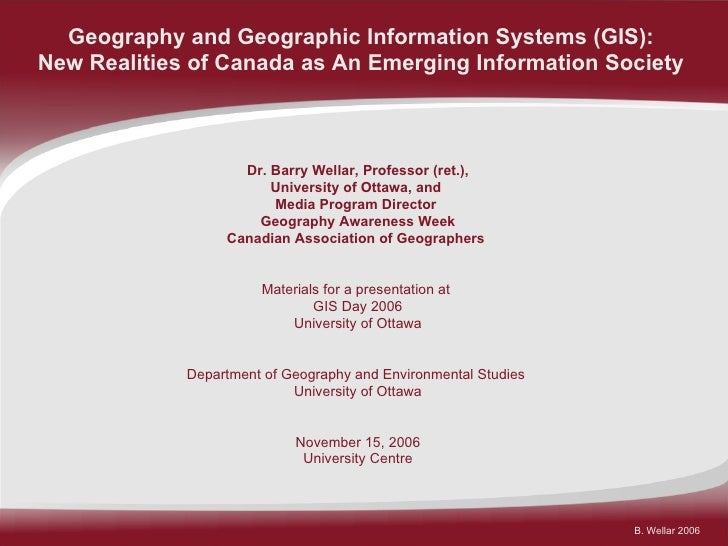 Geography and Geographic Information Systems (GIS):  New Realities of Canada as An Emerging Information Society   Dr. Barr...