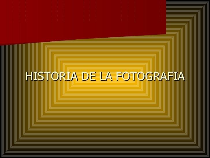 HISTORIA DE LA FOTOGRAFIA