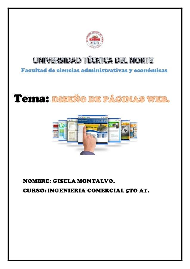 NOMBRE: GISELA MONTALVO. CURSO: INGENIERIA COMERCIAL 5TO A1. Facultad de ciencias administrativas y económicas Tema: