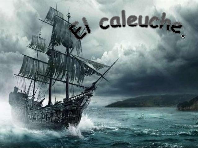 El mito del buque fantasma • El Caleuche es un buque misterioso que navega y vaga por los mares de Chiloé y del sur de nue...