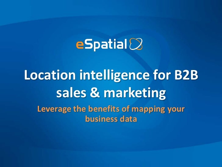 Location intelligencefor B2B sales & marketing<br />Leverage the benefits of mapping your business data<br />