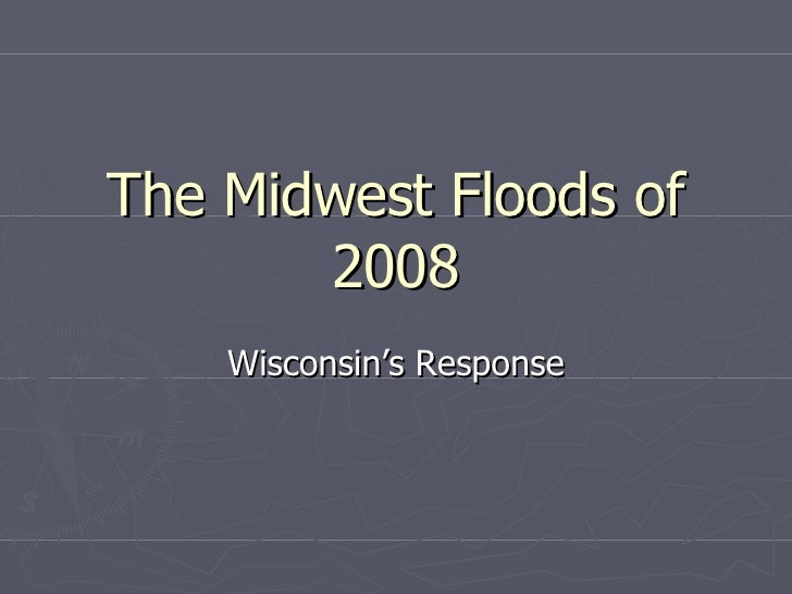 The Midwest Floods of 2008 Wisconsin's Response