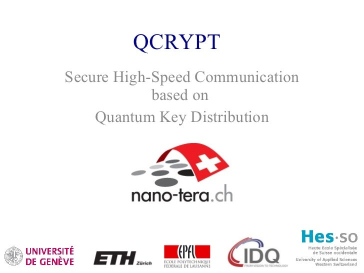 QCRYPT Secure High-Speed Communication based on  Quantum Key Distribution