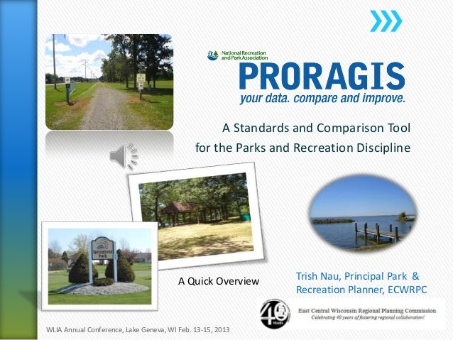 A Standards and Comparison Tool for the Parks and Recreation Discipline Trish Nau, Principal Park & Recreation Planner, EC...