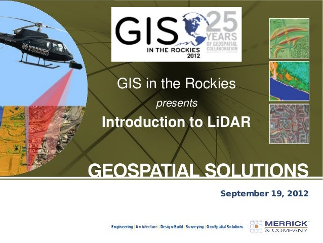 GIS in the Rockies                          presentsIntroduction to LiDAR                                                 ...