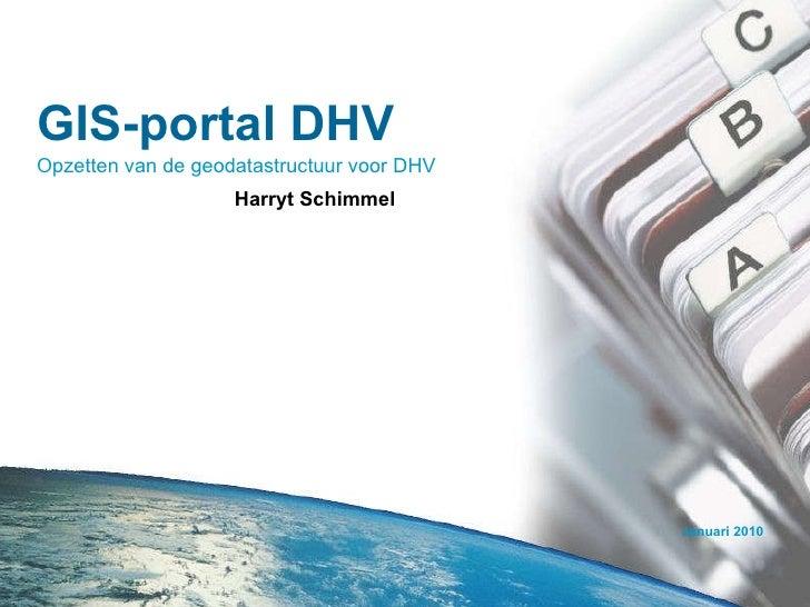 GIS-portal DHV Opzetten van de geodatastructuur voor DHV