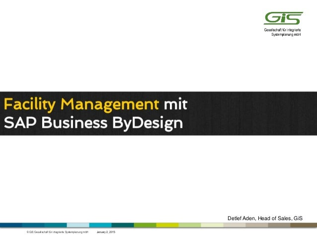 © GiS Gesellschaft für integrierte Systemplanung mbH January 2, 2015 Detlef Aden, Head of Sales, GiS