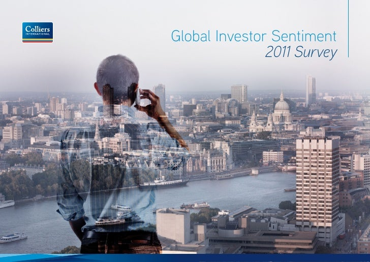 Global Investor Sentiment                                        2011 SurveyColliers International                       G...