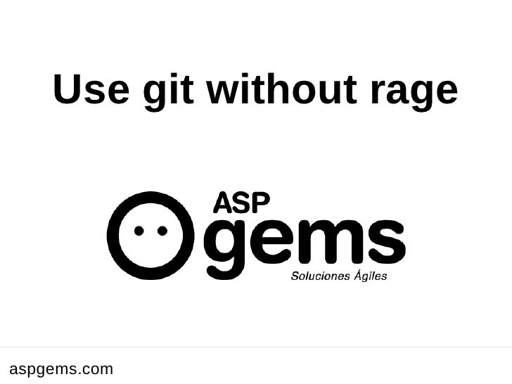 Xx de enero de 2010 Use git without rage