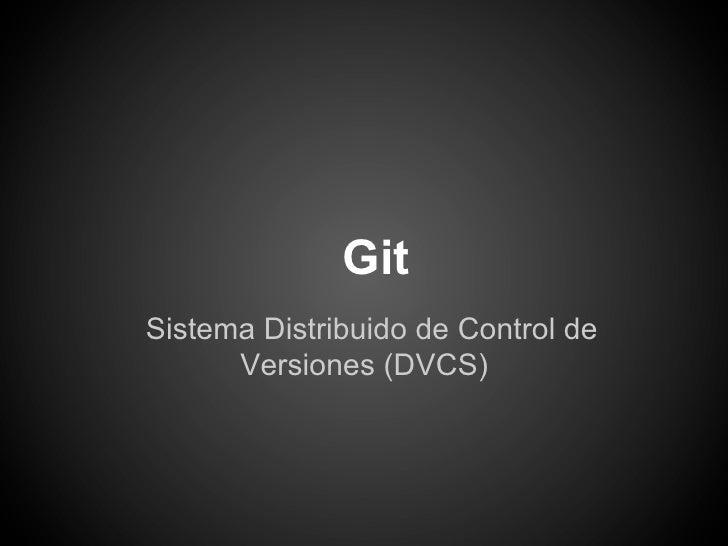 Git (Sistema Distribuido de Control de Versiones)