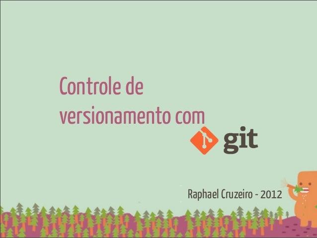 Controle deversionamento com              Raphael Cruzeiro - 2012