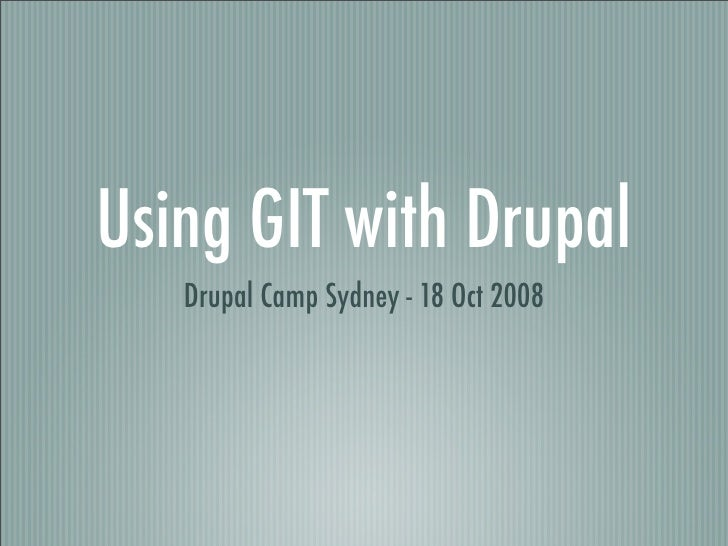 Using Git with Drupal