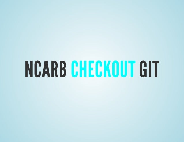 NCARB Checkout Git