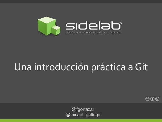 @fgortazar @micael_gallego Una introducción práctica a Git