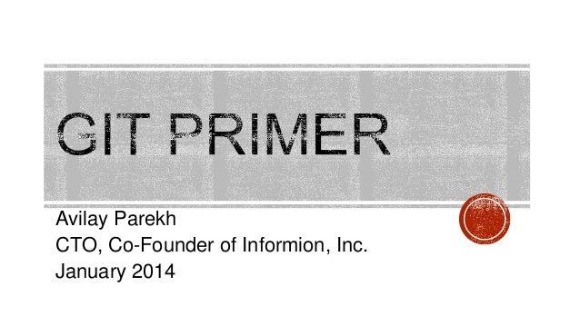 Avilay Parekh CTO, Co-Founder of Informion, Inc. January 2014