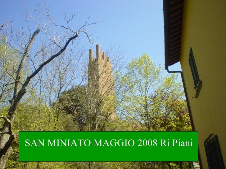 SAN MINIATO MAGGIO 2008 Ri Piani