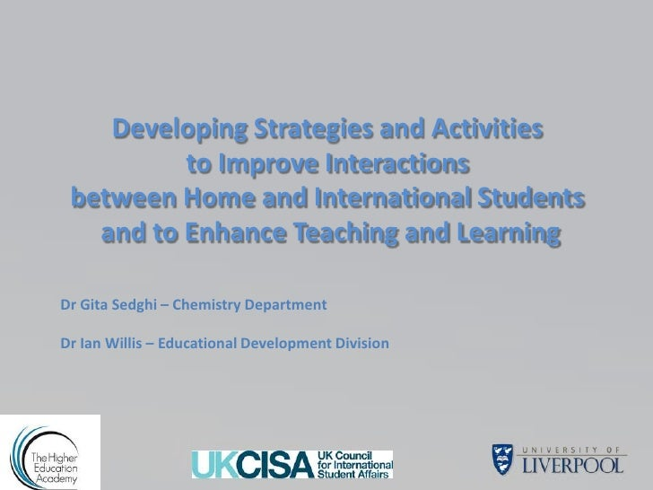 Developing Strategies and Activities          to Improve Interactions between Home and International Students   and to Enh...