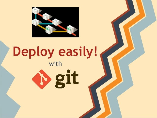 Deploy easily!with